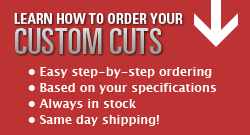Your 1 Stop Source for Custom Cuts